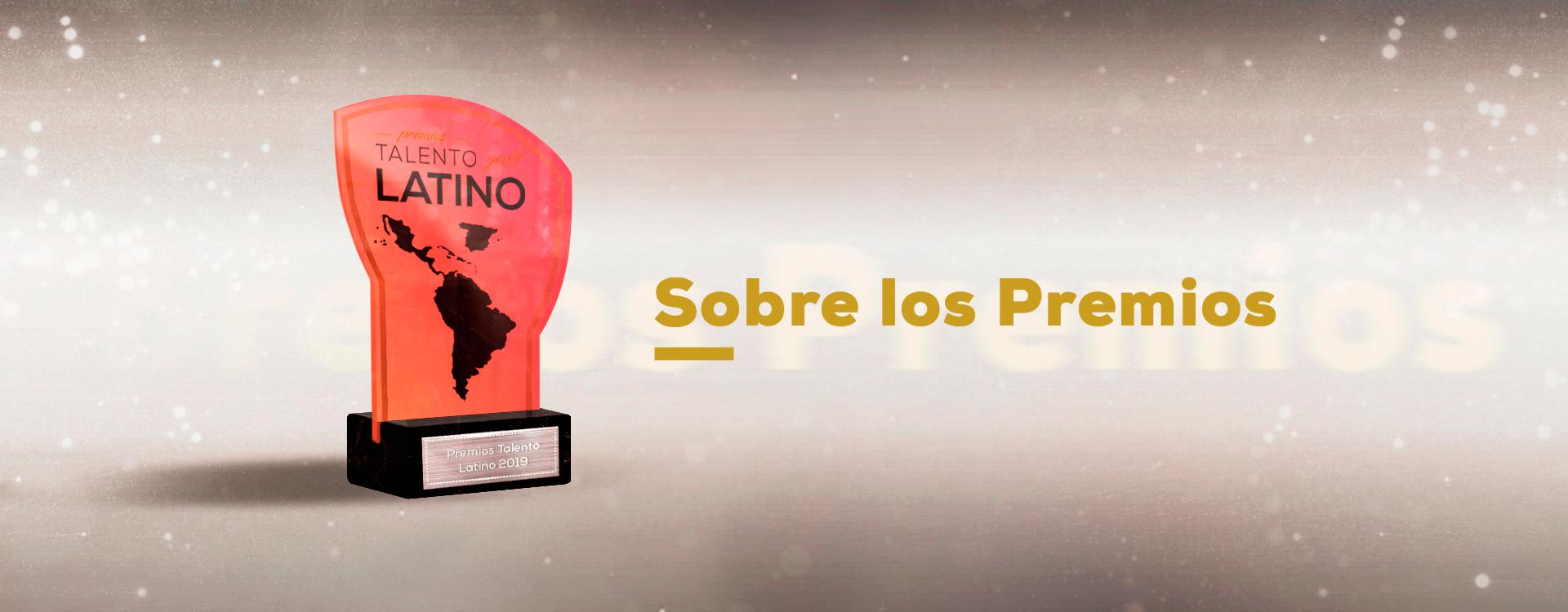 sobre los premios talento latino